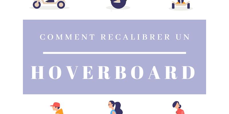 recalibrage hoverboard